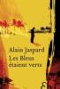 Roman / Les bleus étaient verts, Alain Jaspard