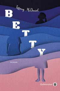 Roman / Betty, Tiffany McDaniel