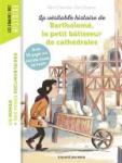 La véritable histoire de Bartholomé, bâtisseur de cathédrales