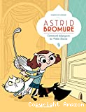 Astrid Bromure. 01 : Comment dézinguer la petite souris