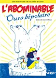 L'abominable ours bipolaire