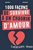 1.000 façons de survivre à un chagrin d'amour